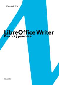 Přebal knihy LibreOffice Writer: Praktický průvodce